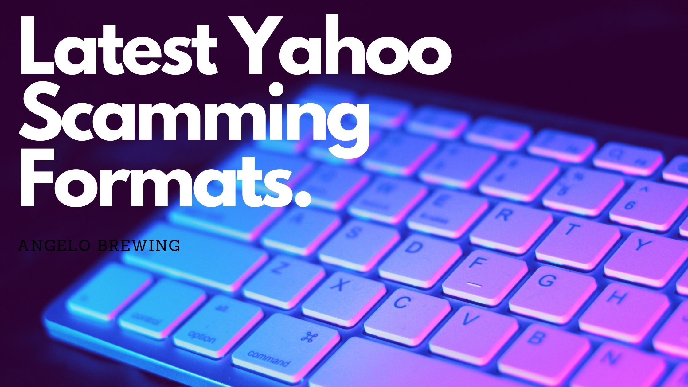 latest scamming formats for yahoo
